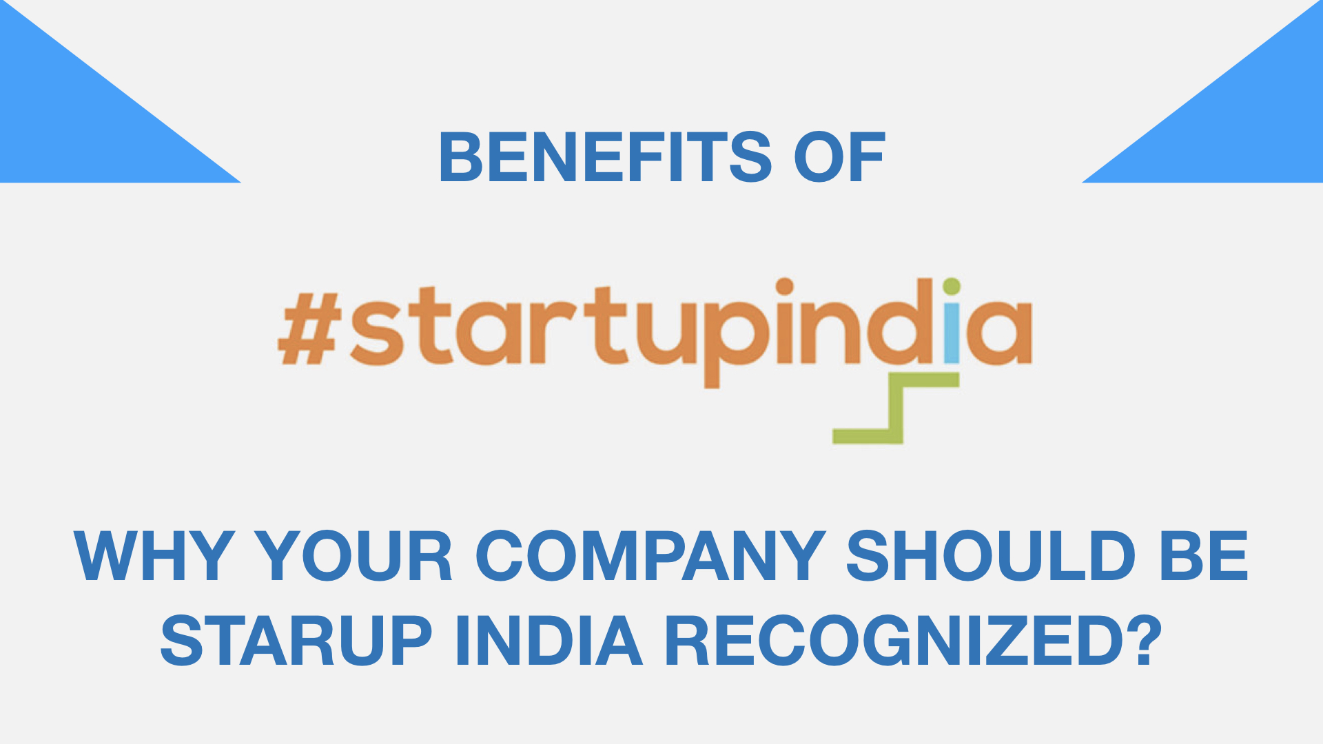 Benefits of getting your company Startup India Recognized